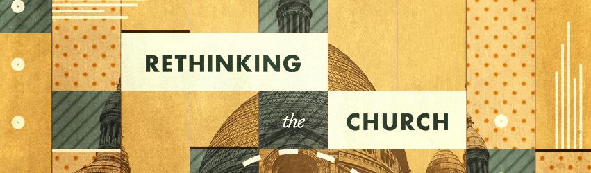 Rethinking The Church Sermon Series January 2017 - South